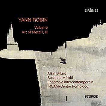 Yann Robin: Vulcano - Art of Metal I, III