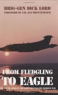 From Fledgling to Eagle: The South African Air Force During the Border War