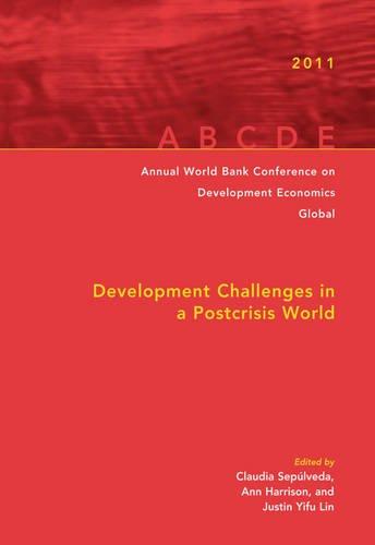 Annual World Bank Conference on Development Economics 2011: Development Challenges in a Post-Crisis World (Annual World Bank Conference on Development Economics-JGlobal)