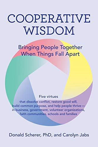 [Cooperative Wisdom: Bringing People Together When Things Fall Apart] [By: Scherer PhD, Donald] [May, 2016]