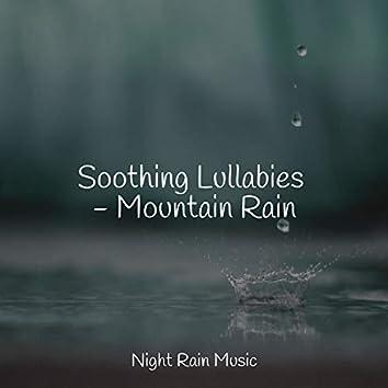 Soothing Lullabies - Mountain Rain