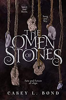 The Omen of Stones (When Wishes Bleed Book 2) by [Casey L. Bond]