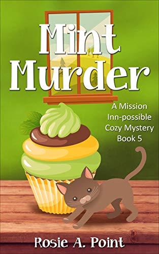 Mint Murder (A Mission Inn-possible Cozy Mystery Book 5) by [Rosie A.  Point]
