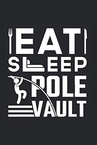 Pole Vault: Track and Field Eat Sleep Pole Vault Jump Athlete Notebook 6x9 Inches 120 dotted pages for notes, drawings, formulas | Organizer writing book planner diary