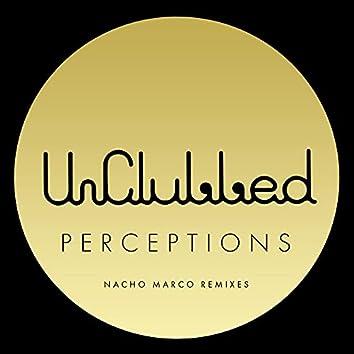 Unclubbed Perceptions [Nacho Marco Remixes]