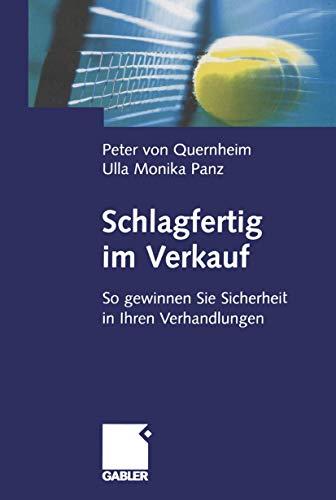 Schlagfertig im Verkauf: So gewinnen Sie Sicherheit in Ihren Verhandlungen (German Edition)