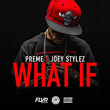 What If (feat. Joey Stylez)