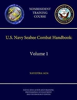 U.S. Navy Seabee Combat Handbook: Volume 1 - Navedtra 14234 (Nonresident Training Course)
