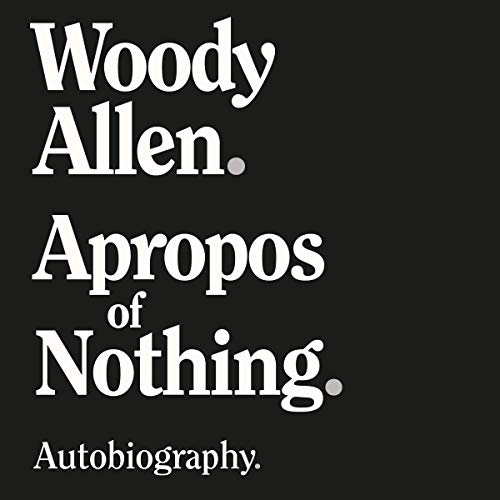Apropos of Nothing Audiobook By Woody Allen cover art