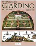 L'invenzione del giardino occidentale. Ediz. illustrata (Varie. Illustrati)