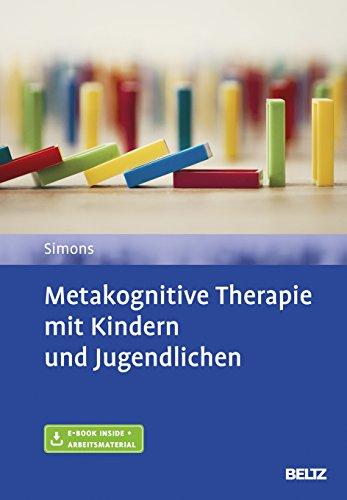 Metakognitive Therapie mit Kindern und Jugendlichen: Mit E-Book inside und Arbeitsmaterial
