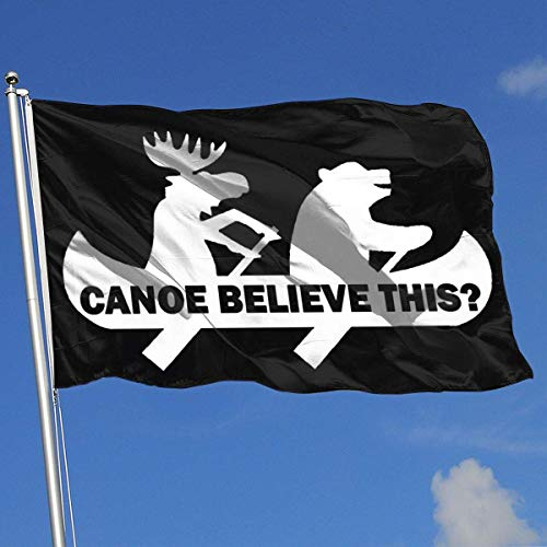 Gsixgoods Flagge Canoe Believe This Bear Moose Funny 3x5 Foot Flags Outdoor Flags 100% Single-Layer Translucent Polyester 3x5 Ft