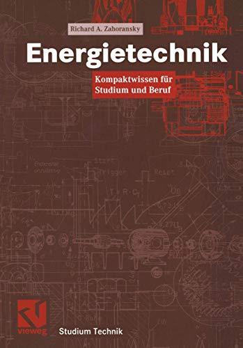 Energietechnik. Kompaktwissen für Studium und Beruf (Studium Technik)