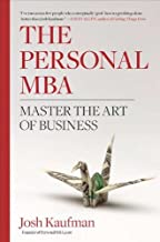 The Personal MBA: Master the Art of Business by Josh Kaufman(2010-12-30)