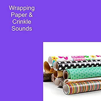 Wrapping Paper & Crinkle Sounds