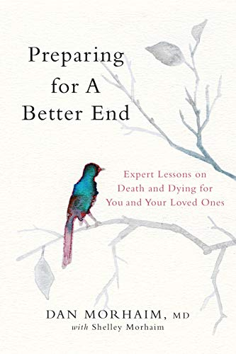 Preparing for a Better End: Expert Lessons on Death and Dying for You and Your Loved Ones (English Edition)