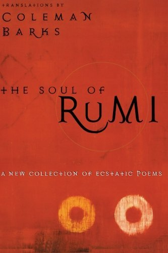 The Soul of Rumi: A New Collection of Ecstatic Poems by Coleman Barks (2002-09-17)