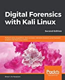 Digital Forensics with Kali Linux: Perform data acquisition, data recovery, network forensics, and malware analysis with Kali Linux 2019.x, 2nd Edition