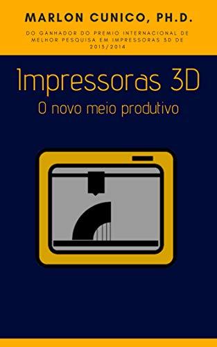 Impressoras 3D:: O novo meio Produtivo