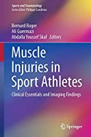 Muscle Injuries in Sport Athletes: Clinical Essentials and Imaging Findings (Sports and Traumatology)
