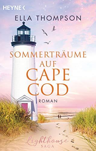 Sommerträume auf Cape Cod: Roman (Die Lighthouse-Saga 2)