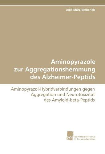 Aminopyrazole zur Aggregationshemmung des Alzheimer-Peptids: Aminopyrazol-Hybridverbindungen gegen Aggregation und Neurotoxizität des Amyloid-beta-Peptids
