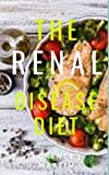 The Renal Disease Diet: This is diet therapy for renal disease