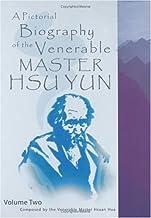 A Pictorial Biography of the Venerable Master Hsu Yun (Xu Yun, Empty Cloud)