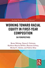 Working Toward Racial Equity in First-Year Composition: Six Perspectives (Routledge Research in Higher Education)