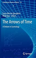 The Arrows of Time: A Debate in Cosmology (Fundamental Theories of Physics, 172)