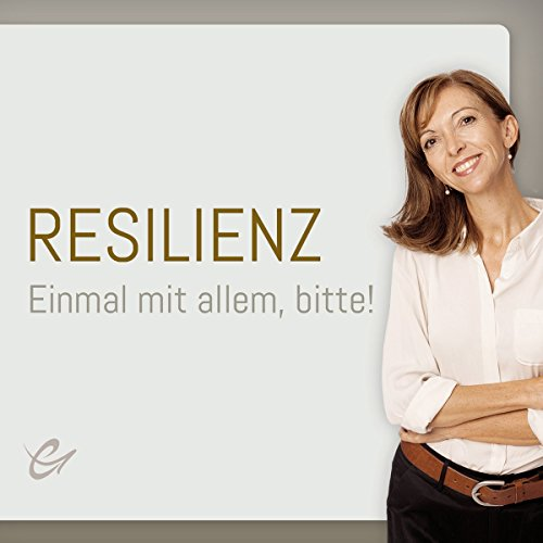 Resilienz: Einmal mit allem, bitte!                   By:                                                                                                                                 Corinna Cremer                               Narrated by:                                                                                                                                 Johannes Steck,                                                                                        Corinna Cremer                      Length: 54 mins     Not rated yet     Overall 0.0