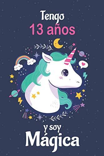 Tengo 13 Años Y Soy Hermosa: Cuaderno De Unicornio Diario Azul Regalo De Cumpleaños Niña 13 Años
