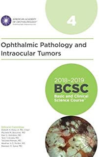 2018-2019 BCSC (Basic and Clinical Science Course), Section 04: Ophthalmic Pathology and Intraocular Tumors