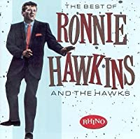Best of Ronnie Hawkins and the Hawks by Ronnie Hawkins & The Hawks (1990-06-12)