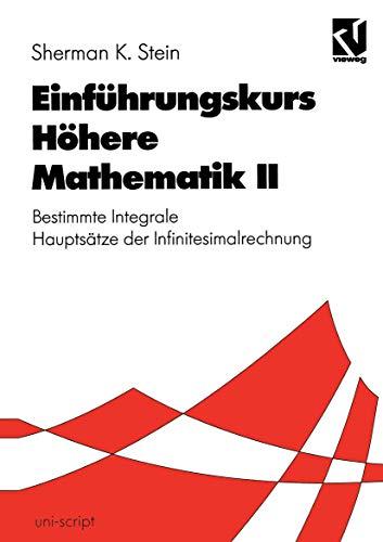 Einführungskurs höhere Mathematik, Bd.2, Bestimmte Integrale, Hauptsätze der Infinitesimalrechnung (uni-script)