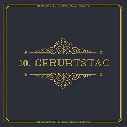 10. Geburtstag: Gästebuch für den 10. Geburtstag zum Ausfüllen auf 120 Seiten für 60 Gäste |...