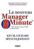 Le nouveau manager minute - Réussir vite et mieux dans un monde en pleine mutation