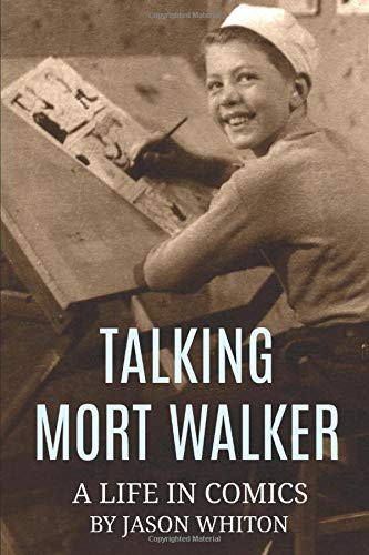 Talking Mort Walker: A Life in Comics