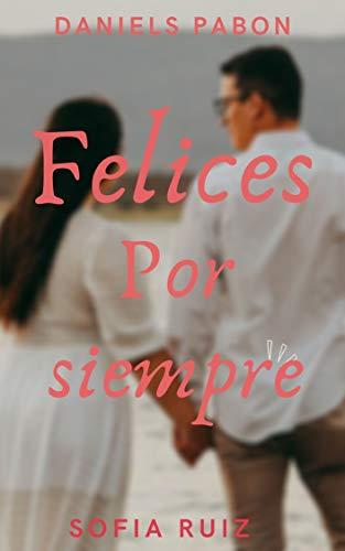 Felices por siempre de Daniels Pabon y Sofia Ruiz