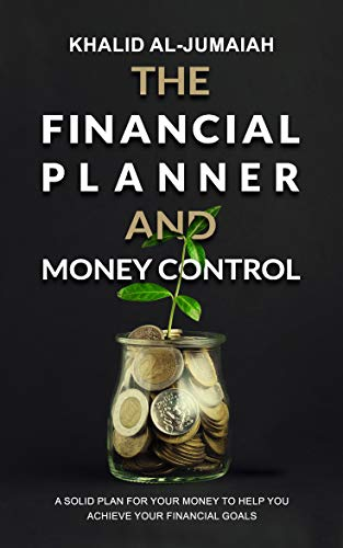 The Financial Planner and Money Control: A solid plan for your money to help you achieve your financial goals (English Edition)