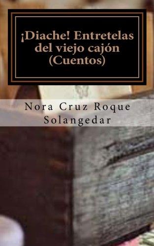 Entretelas del viejo cajón: Antología de cuentos
