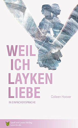Weil ich Layken liebe: Kurzfassung in Einfacher Sprache