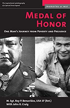 Medal of Honor  One Man s Journey From Poverty and Prejudice  Memories of War