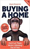 Buying a Home: Don't Let Them Make a Monkey Out of You!: 2020 Edition