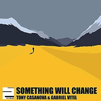 Something Will Change