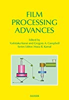 Film Processing Advances (Progress in Polymer Processing)