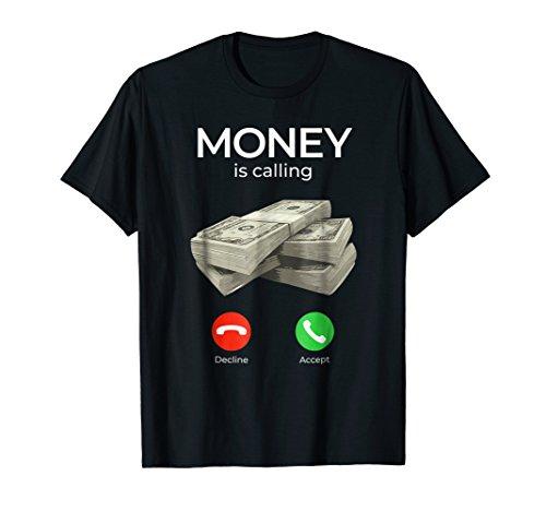 Money Is Calling Cash Shirt Funny Business Hustler T-Shirt