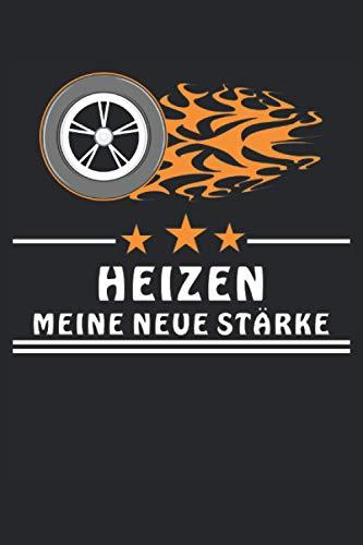 HEIZEN MEINE NEUE STÄRKE: Reifen Feuer HEIZEN MEINE NEUE STÄRKE. Liniertes Notizbuch-Tagebuch bzw. Übungsbuch mit 120 Seiten