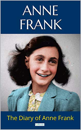 THE DIARY OF ANNE FRANK (English Edition)
