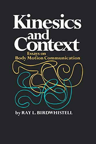 Kinesics and Context: Essays on Body Motion Communication (Conduct and Communication)